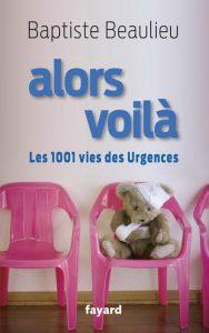 alors-voila-1001-vies-urgences-baptiste-beaulieu-roman-couverture